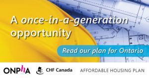 CHF Canada and ONPHA release An Affordable Housing Plan for Ontario