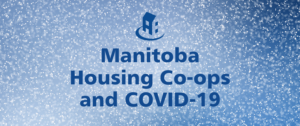 COVID-19 and Manitoba housing co-ops