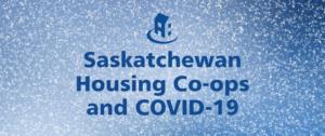 COVID-19 and Saskatchewan housing co-ops