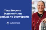 Tina Stevens' Statement on Tk'emlúps te Secwépemc
