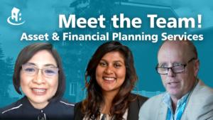Meet our Asset & Financial Planning Services team!